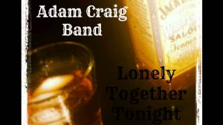 Download Lagu Adam Craig Band - Lonely Together Tonight Gratis STAFABAND