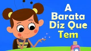 A Barata Diz Que Tem | rimas em português | canções para crianças | Traditional Rhymes | Kids Rhymes