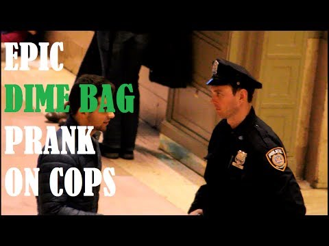 Epic Dime Bag Prank On COPS (NYPD)