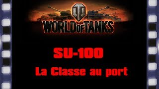 World of Tanks - Su-100 - La classe au port.