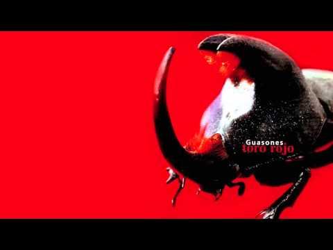 Guasones - Toro rojo [AUDIO, FULL ALBUM 2005]
