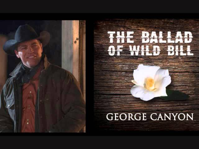 The Ballad of Wild Bill by George Canyon