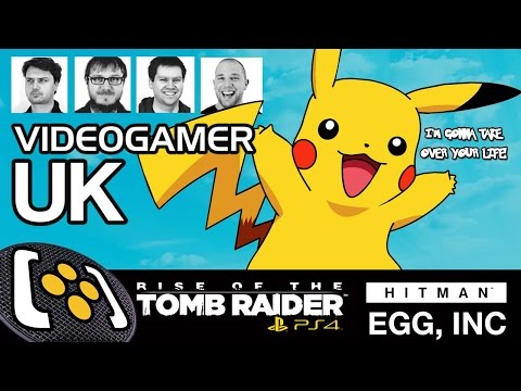 Rise Of The Tomb Raider PS4, Egg Inc, Pokémon Go, Hitman - VideoGamer UK Podcast