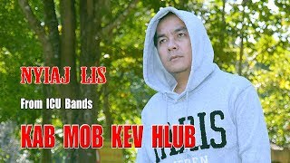 Kab Mob Kev hlub - Nyiaj Lis [From ICU Band] Official Audio !! Hmong Song 2017-2018 !!