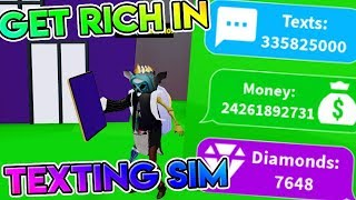 HOW TO GET REALLY RICH IN TEXTING SIMULATOR! *MAKING BILLIONS IN SECONDS!*(Texting Simulator ROBLOX)