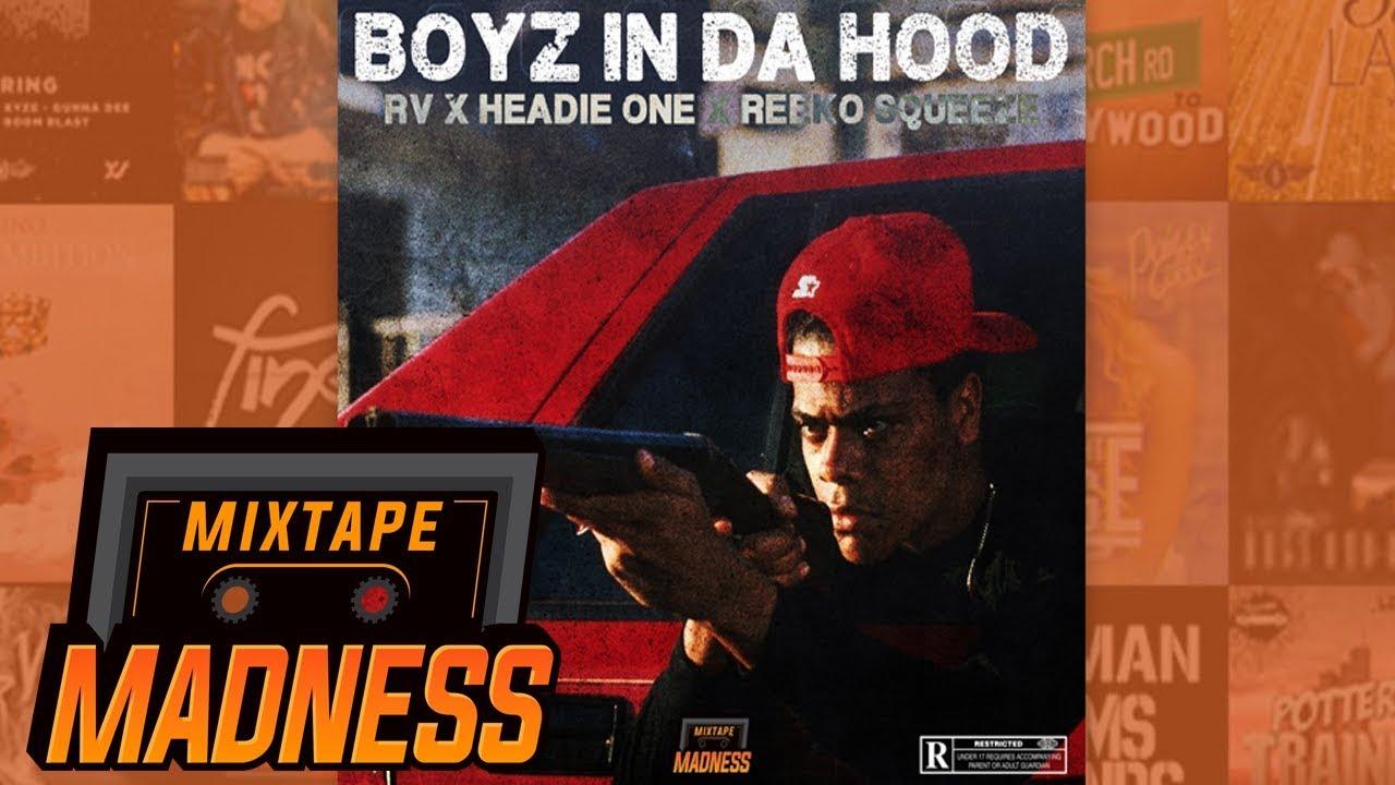 RV X Headie One X Reeko Squeeze - Boyz In Da Hood (MM Exclusive) | @MixtapeMadness