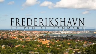 Frederikshavn - The little big city  - port of opportunities at the Top of Denmark
