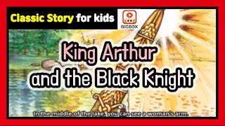 King Arthur and the Black Knight | Children's Classic Story | Classic Fairy Tale | Story | BIGBOX