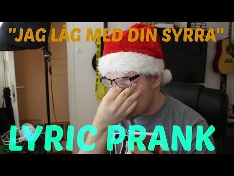 LYRIC PRANK! JAG LÅG MED DIN SYRRA-DE VET DU