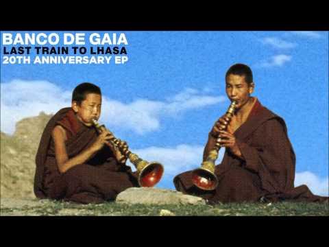Смотреть клип banco de gaia - last train to lhasa (very extended ambient mix) онлайн