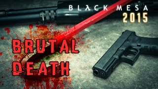 Black Mesa 2015 - Most Violent and Brutal Deaths FHD 60FPS