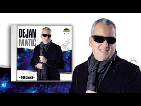 Dejan Matic - 100 Zivota (de Methao Vale Vale) - (audio 2013) Hd video