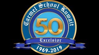 CARMEL SCHOOL KUWAIT 50th EXCELSIOR 1969-2019