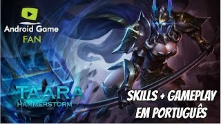 Taara Stormhammer - Habilidades + Gameplay Comentado Strike of Kings