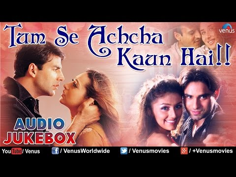 Tum Se Achcha Kaun Hai ♥ Bollywood Best Love Songs ♥ Audio Jukebox video