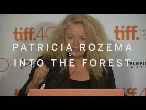 Patricia Rozema On INTO THE FOREST | TIFF 2015