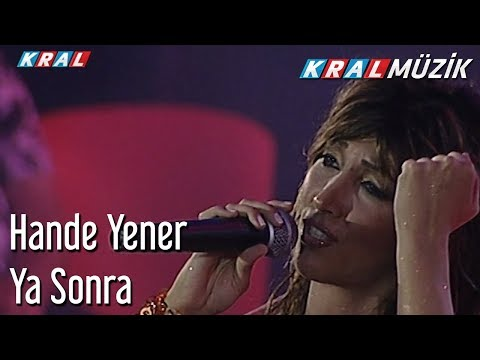 Ya Sonra - Hande Yener