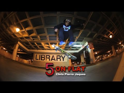 5 on Flat with Chris Pierre Jacques