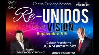 Obispo Juan Fortino - Re Unidos por Una Vision Sep 4, 2015