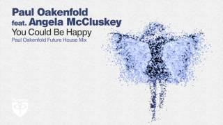 Paul Oakenfold Video - Paul Oakenfold feat  Angela McCluskey   You Could Be Happy   Paul Oakenfold Future House Remix