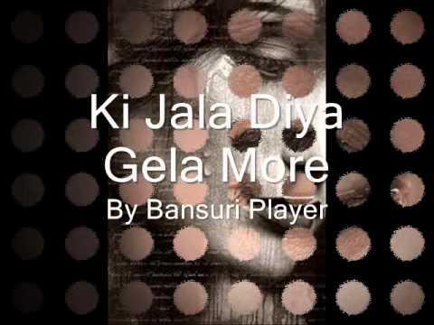 Ki Jala Diya Gela Morey On The Bansuri video