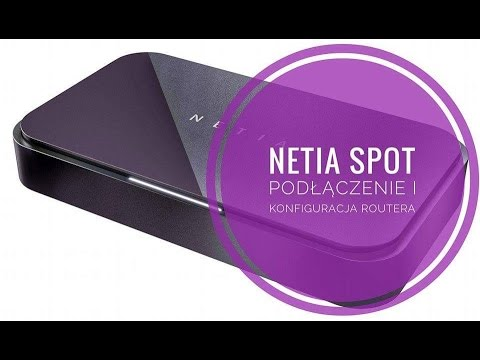 Netia Spot Podłączenie I Konfiguracja Routera PORADNIK Mirka