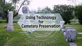 Using Technology for Cemetery Preservation