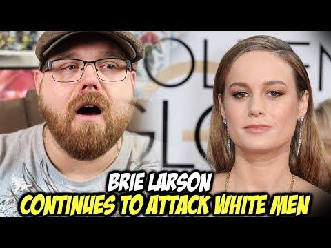 Captain Marvel's Brie Larson Hates White Men?!!!