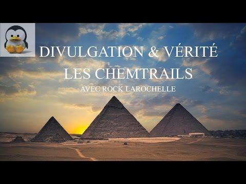 Divulgation & Vérité - Les Chemtrails avec Rock Larochelle !!