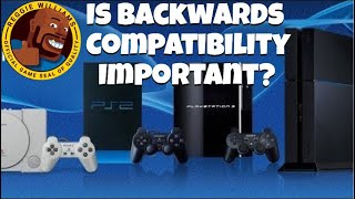 Is backwards compatibility important in today's gaming?