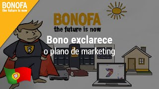 BONOFA – BONO exclarece o plano de marketing | português
