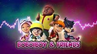 BoBoiBoy OST: BoBoiBoy & Friends