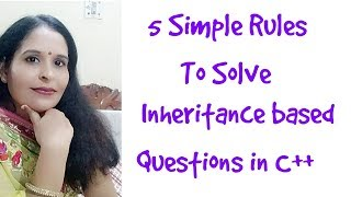 5 simple rule to solve Inheritance base 4 marks questions| c++ classes for class 12