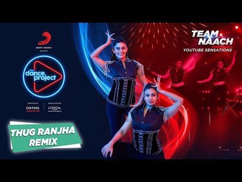 Thug Ranjha - Trap Mix | Team Naach | Akasa | The Dance Project