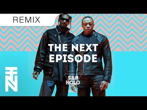 Dr. Dre - The Next Episode (San Holo Trap Remix)