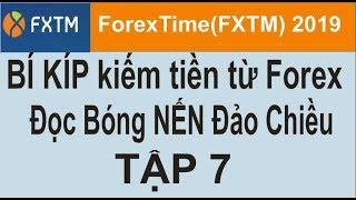 ForexTime(FXTM),tập 7,BI KÍP kiếm tiền từ FOREX bền vững, an toàn tuyệt đối, chiến lược 2019