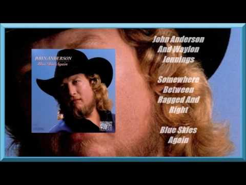 John Anderson - Somewhere Between Ragged And Right