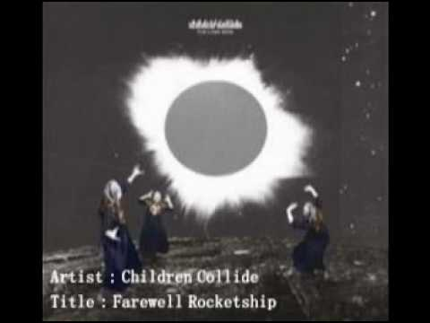 Children Collide - Farewell Rocketship