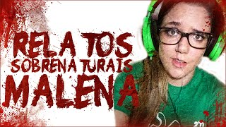 RELATOS SOBRENATURAIS DE YOUTUBERS: MALENA
