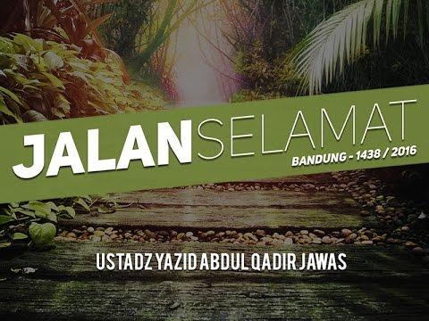Tabligh Akbar: Jalan Selamat - Bandung 1438 / 2016 (Ustadz Yazid Jawas)