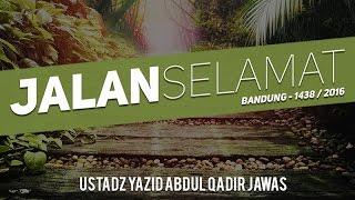 Tabligh Akbar Jalan Selamat  Bandung 1438  2016 Ustadz Yazid Jawas