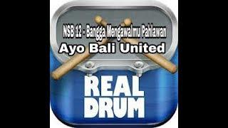 NSB 12 - Bangga Mengawalmu Pahlawan Ayo Bali United (REAL DRUM)