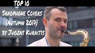 Download Lagu TOP 10 Saxophone Covers of Popular Songs (Autumn 2017) by Juozas Kuraitis Gratis STAFABAND