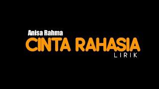 Download lagu Lirik CINTA RAHASIA anisa rahma ADELLA    (  video lirik)