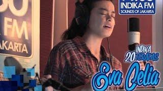 Eva Celia - Reason - INDIKA 20 TERATAS