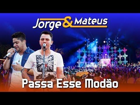 Jorge E Mateus - Passa Esse Modão  - [dvd Ao Vivo Em Jurerê] - (clipe Oficial) video