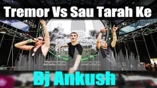 DJ Ankush   Tremor vs Sau Tarah ke {Mash Up}