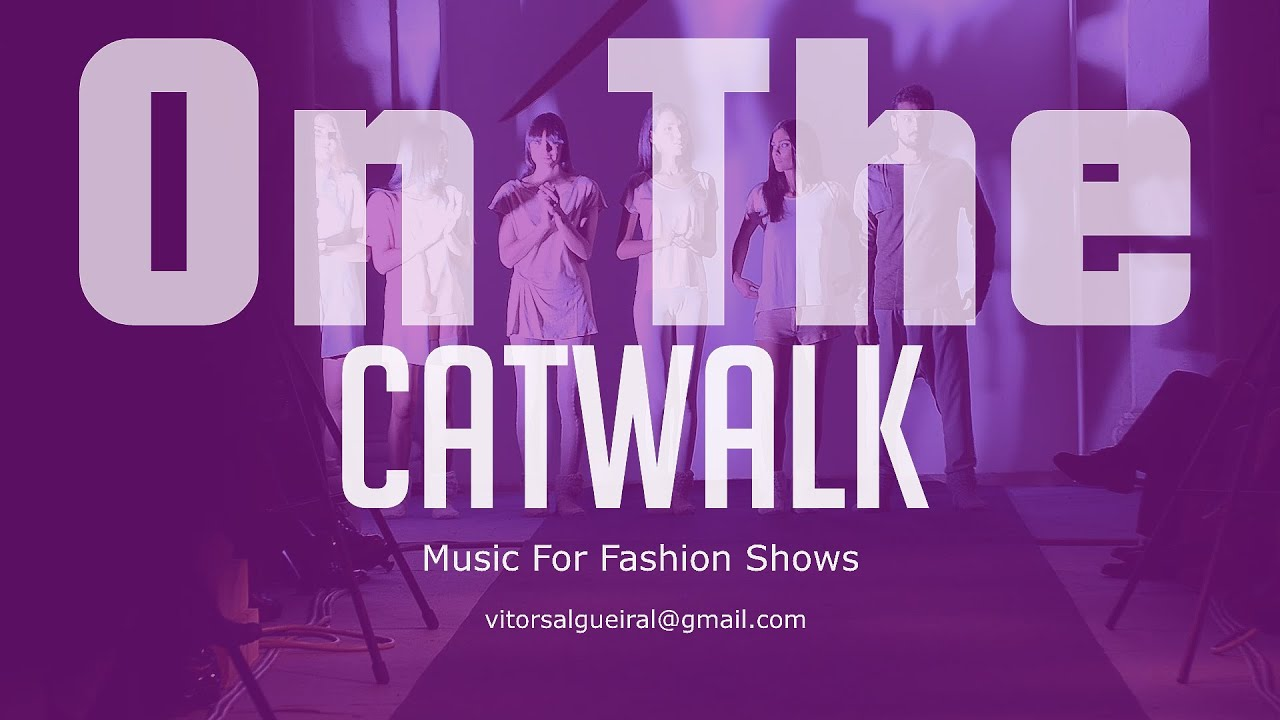 Fashion Show Music Instrumental 2014 Music For Fashion Shows