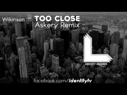 Wilkinson - Too Close (Askery Remix)
