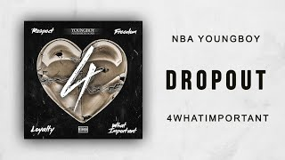 NBA YoungBoy - Dropout (4 What Important)